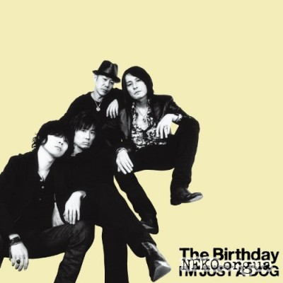 The Birthday - I'M JUST A DOG (2011)