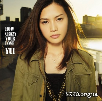 YUI - How Crazy Your Love (2011)